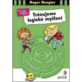 Trénujeme logické myšlení: Pro děti od 9 let