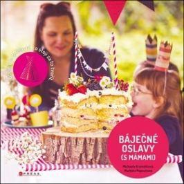 Báječné oslavy (s Mámami): Domov je to hlavní, co stojí za to tvořit.