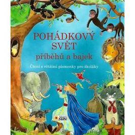 Pohádkový svět příběhů a bajek: Čtení s většími písmenky pro školáky