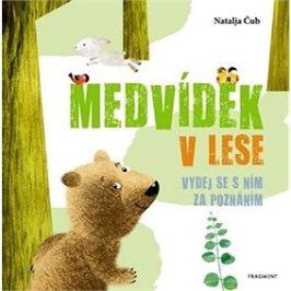 Medvídek v lese: Vydej se s ním za poznáním