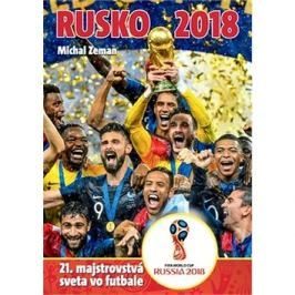 Rusko 2018: 21. majstrovstvá sveta vo futbale