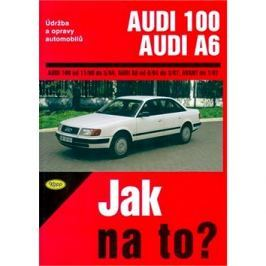 Audi 100/Audi A6 od 11/90 do 7/97: Údržba a opravy automobilů č. 76
