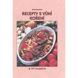 Recepty s vůní koření: 147 receptů