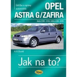 Opel Astra G/Zafira 3/98 -6/05: Údržba a opravy automobilů č.62