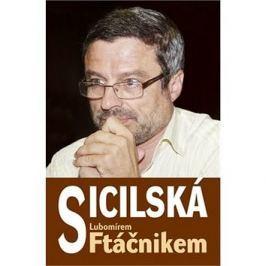 Sicilská s Lubomírem Ftáčnikem