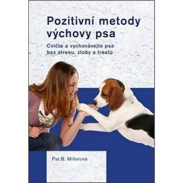 Pozitivní metody výchovy psa: Cvičte a vychovávejte psa bez strsu, zloby a trestů