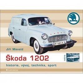 Škoda 1202: Historie, vývoj, technika, sport