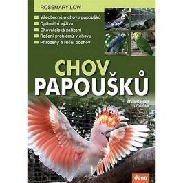 Chov papoušků: chovatelská příručka