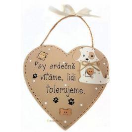 Nekupto Mazlíčci Dřevěná cedulka Psy srdečně vítáme, lidi tolerujeme ...17 x 17 cm