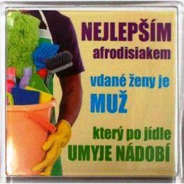 Nekupto Veselé magnetky Nejlepším Afrodiziakem vdané ženy je muž který po jídle umyje nádobí 6 x 6 cm